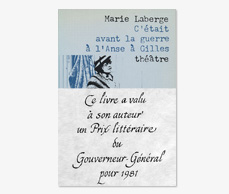 Prix - GOV. GENERAL'S AWARD THEATRE - C'ÉTAIT AVANT <br />LA GUERRE <br />À L'ANSE-À-GILLES